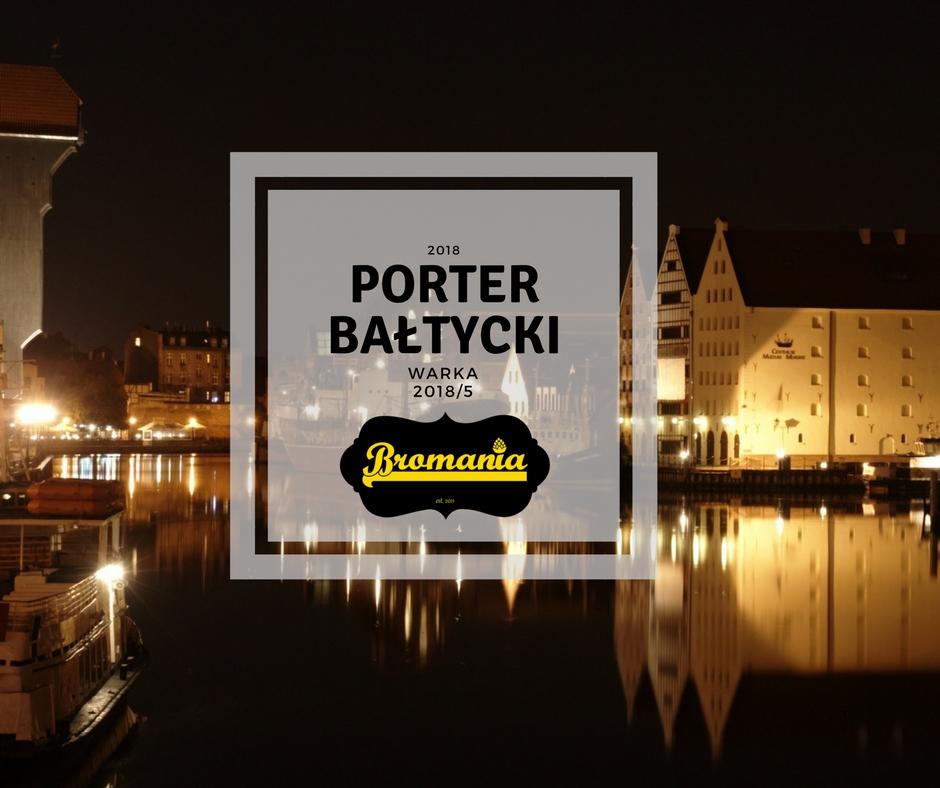 Porter Bałtycki część pierwsza warzenie